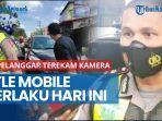 news-video-etle-mobile-berlaku-hari-ini-10-pelanggar-terekam-kamera-polisi.jpg