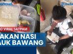 news-video-foto-viral-satpam-makan-nasi-lauk-bawang-90-persen-gaji-buat-keluarga-di-kampung.jpg