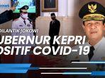 news-video-gubernur-kepri-positif-covid-19-usai-dilantik-jokowi-ajudan-sempat-demam.jpg