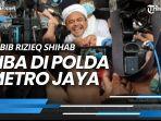 news-video-habib-rizieq-shihab-sudah-tiba-di-polda-metro-jaya-tampak-tersenyum-ke-awak-media.jpg