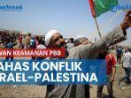 news-video-hari-minggu-dewan-keamanan-pbb-akan-bertemu-bahas-konflik-israel-palestina.jpg