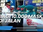 news-video-hut-ri-pkk-dan-bpbd-kutim-bagi-10000-masker-di-jalan.jpg