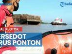 news-video-kapal-klotok-tersedot-arus-ponton-satu-orang-dalam-pencarian.jpg