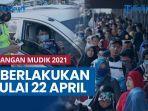 news-video-larangan-mudik-2021-diberlakukan-mulai-22-april.jpg
