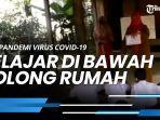 news-video-murid-belajar-di-bawah-kolong-rumah-saat-pandemi-virus-covid-19.jpg