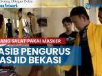 news-video-nasib-pengurus-masjid-bekasi-yang-larang-jemaah-salat-pakai-masker.jpg