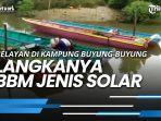 news-video-nelayan-di-kampung-buyung-buyung-berau-keluhkan-langkahnya-bbm-jenis-solar.jpg