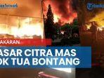 news-video-pasar-citra-mas-lok-tua-bontang-terbakar.jpg