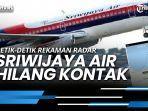 news-video-pesawat-sriwijaya-air-sj182-jakarta-pontianak-hilang-kontak.jpg
