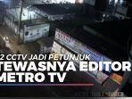news-video-petunjuk-penting-tewasnya-editor-metro-tv-rekaman-22-cctv-di-sekitar-lokasi-kejadian.jpg