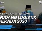 news-video-pjs-bupati-berau-cek-kesiapan-gudang-logistik-pilkada-2020.jpg