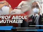 news-video-profil-prof-abdul-muthalib-dokter-yang-suntikkan-vaksin-covid-19-ke-presiden-jokowi.jpg