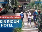 news-video-puluhan-warga-india-bikin-ricuh-di-hotel-kawasan-menteng-saat-mau-diisolasi-satgas.jpg