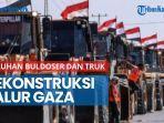 news-video-rekonstruksi-jalur-gaza-puluhan-buldoser-berbendera-mesir-menyeberang-ke-palestina.jpg