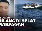 news-video-sempat-diingatkan-masuk-kabin-nelayan-yang-hilang-di-selat-makassar.jpg