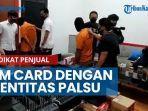 news-video-sindikat-penjual-sim-card-dengan-identitas-palsu-ditangkap-raup-keuntungan-ratusan-juta.jpg