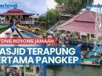 news-video-the-power-of-gotong-royong-jamaah-semangat-bangun-masjid-terapung-pertama-pangkep.jpg