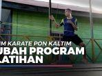 news-video-tiga-sebab-tim-karate-pon-kaltim-ubah-program-latihan-atlet-tetap-diminta-kirim-video.jpg