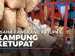 news-video-usaha-cangkang-ketupat-kampung-ketupat-terimbas-covid-19-peminat-sepi.jpg
