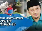 news-video-ustaz-yusuf-mansur-positif-covid-19-sandiaga-uno-syafakallah-ustadz.jpg