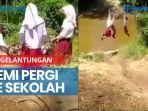 news-video-viral-3-bocah-sd-bergelantungan-lewati-sungai-demi-pergi-ke-sekolah-bikin-terenyuh.jpg
