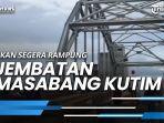 news-video-warga-antusias-melihat-jembatan-masabang-kutim-segera-rampung.jpg