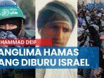 panglima-perang-hamas-mohammad-deif-diburu-israel-berjuluk-kucing-9-nyawa-selalu-lolos-dari-musuh.jpg