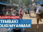 pedemo-anti-kudeta-militer-ditembaki-polisi-myanmar-selama-berjam-jam.jpg