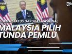 pemerintah-malaysia-memilih-untuk-menunda-pemilu-lantaran-penerapan-status-darurat-covid-19.jpg