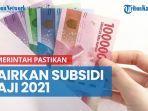 pemerintah-pastikan-cairkan-subsidi-gaji-2021-bagi-pekerja-yang-belum-terima-pada-2020.jpg