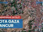 penampakan-satelit-kota-gaza-hancur-imbas-pertempuran-israel-vs-hamas-dengan-roket-dan-rudal.jpg