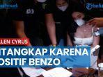 positif-benzo-millen-cyrus-ditangkap-saat-razia-protokol-kesehatan.jpg