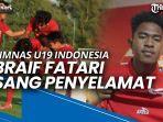 profil-braif-fatari-penyelamat-timnas-u19-indonesia-dari-kekalahan.jpg