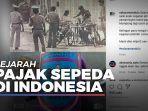 ramai-dibicarakan-ini-sejarah-pajak-sepeda-di-indonesia.jpg