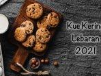 resep-aneka-kue-kering-lebaran-2021-nastar-almond-keju-lidah-kucing-kopi-kastengel-keju-bawang-dll.jpg