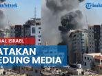 rudal-israel-ratakan-gedung-media-di-gaza.jpg
