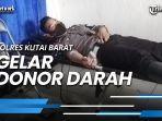 sebelum-razia-kendaraan-jajaran-personil-satlantas-polres-kutai-barat-gelar-donor-darah.jpg