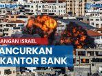 serangan-jet-tempur-israel-hancurkan-4-kantor-bank-di-gaza.jpg