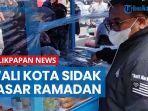 sidak-pasar-ramadan-wali-kota-rizal-effendi-ambil-18-jenis-makanan.jpg