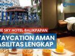 staycation-aman-dengan-fasilitas-lengkap-di-blue-sky-hotel-balikpapan-kantongi-chse-dan-iso.jpg