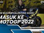 tim-buatan-valentino-rossi-bakal-masuk-ke-motogp-2022.jpg