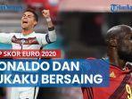 top-skor-euro-2020-ronaldo-dan-lukaku-kembali-bersaing.jpg