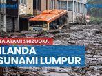 tsunami-lumpur-landa-kota-atami-shizuoka-jepang-19-orang-dilaporkan-hilang.jpg