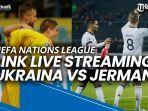 uefa-nations-league-ukraina-vs-jerman-rekor-pertemuan-kedua-tim-dan-link-live-streaming.jpg
