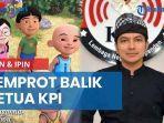 upin-ipin-semprot-balik-ketua-kpi-tak-mau-disebut-propaganda-malaysia.jpg