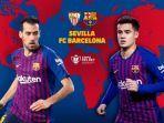video-link-live-streaming-copa-del-rey-sevilla-vs-barcelona-jam-0330-wib.jpg