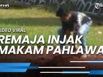 video-viral-remaja-injak-injak-makam-pahlawan-lampung-utara.jpg