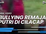 viral-video-bullying-remaja-putri-rambut-dijambak-dan-ditertawakan-dengan-kalimat-kasar.jpg