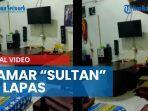 viral-video-kamar-sultan-di-lapas-lhokseumawe-penuh-barang-mewah-kalapas-beri-penjelasan.jpg