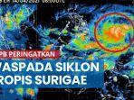 waspada-siklon-tropis-surigae-meningkat-24-jam-ke-depan-bnpb-minta-9-provinsi-ini-siaga.jpg